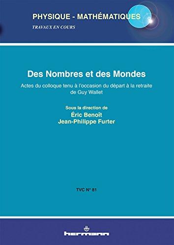 9782705683757: Des nombres et des mondes : Actes du colloque tenu à l'occasion du départ à la retraite de Guy Wallet