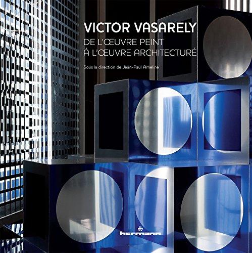 9782705687038: Victor Vasarely : De l'oeuvre peint � l'oeuvre architectur�