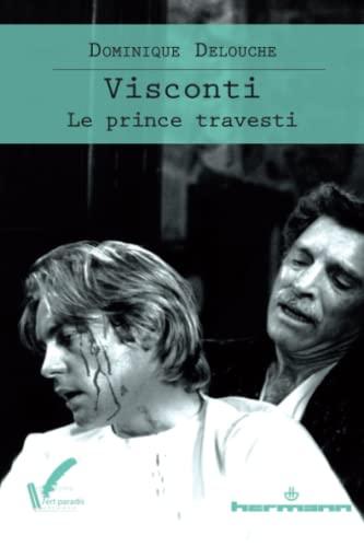 Visconti: Le prince travesti: Dominique Delouche