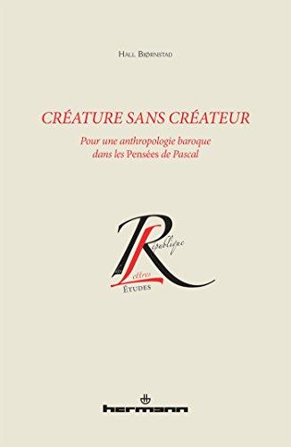 9782705687397: Créature sans créateur : Pour une anthropologie baroque dans les Pensées de Pascal