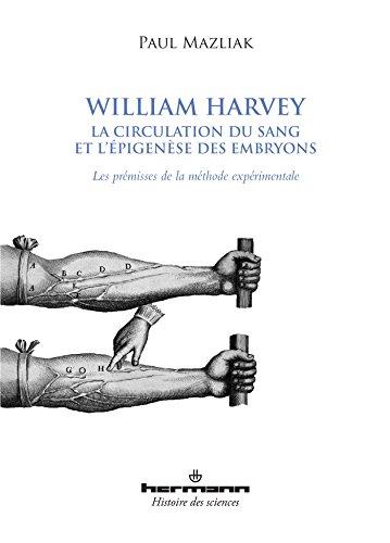 9782705687526: William Harvey, la circulation du sang et l'épigenèse des embryons : Les prémisses de la méthode expérimentale