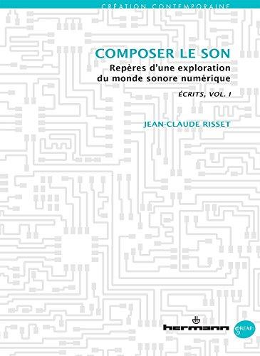 9782705687946: Composer le son : Repères d'une exploration du monde sonore numérique