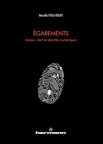 9782705688042: Egarements : Amour, mort et identités numériques