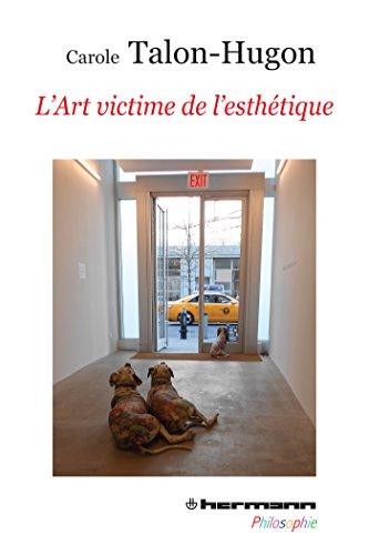 9782705688707: L'art victime de l'esthétique