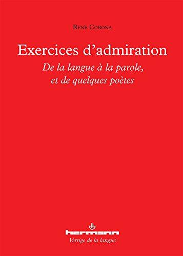 9782705688790: Exercices d'admiration : De la langue � la parole, et de quelques po�tes
