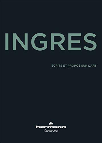 9782705689155: Ingres,Ecrits et Propos Sur l'Art
