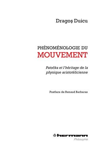 9782705689384: Phénoménologie du mouvement : Patocka et l'héritage de la physique aristotélicienne