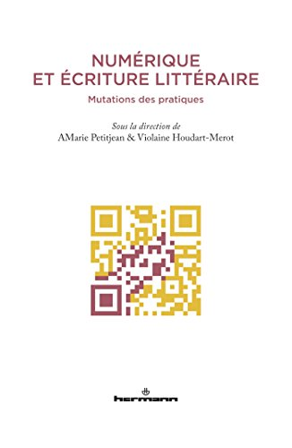9782705690441: Numérique et écriture littéraire : Mutations des pratiques
