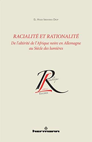 9782705690564: Racialité et rationnalité : de l'altérité de l'Afrique noire en Allemagne au siècle des Lumières (La République des Lettres)