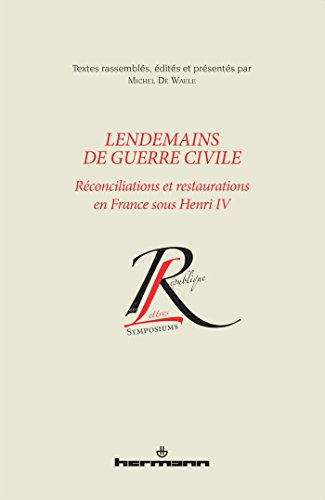 9782705690571: Lendemains de guerre civile : R�conciliations et restaurations en France sous Henri IV