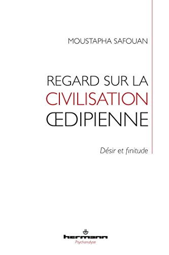 9782705691202: Regard sur la civilisation oedipienne : Désir et finitude