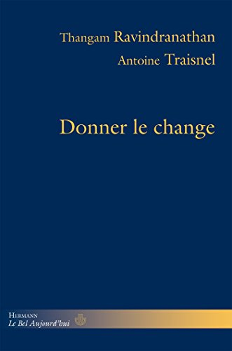 Donner le change RAVINDRANATHAN, Thangam and TRAISNEL, Antoine