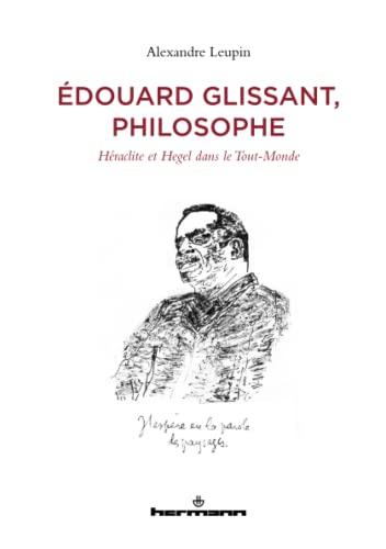 9782705692353: Edouard Glissant, philosophe : Héraclite et Hegel dans le Tout-Monde