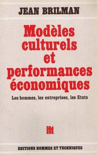 9782705703417: Modeles culturels et performances economiques: Les hommes, les entreprises, les Etats (French Edition)
