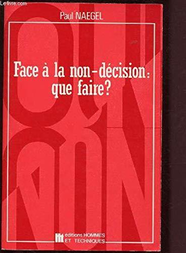9782705703905: Face a la non-décision, que faire ? (0280163)