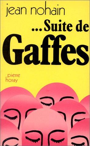 9782705800079: Suite de gaffes: bevues, bourdes, cuirs, impairs, maladresses, pataques, pieds dans le plat, quiproquos (French Edition)