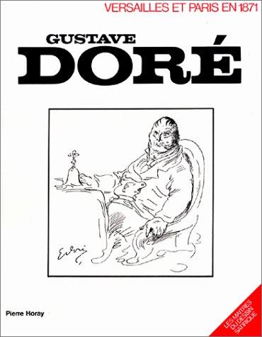 Versailles et Paris en 1871 (Les Maitres du dessin satirique ; 2) (French Edition) (2705800824) by Dore, Gustave
