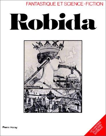Robida - fantastique et Science-Fiction: Albert Robida]