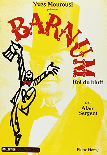9782705801014: Barnum, roi du bluff (Collection Les Singuliers) (French Edition)