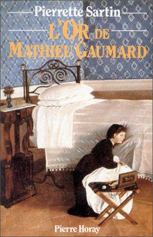 9782705801748: L'or de Mathieu Gaumard
