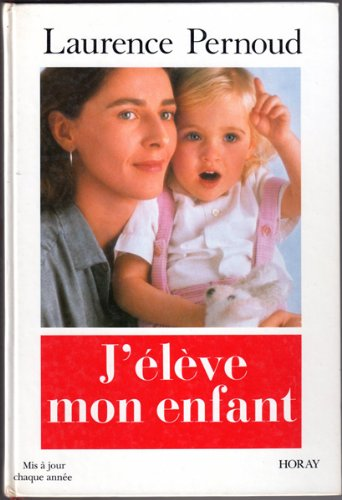 J'Eleve Mon Enfant (2705802061) by Laurence Pernoud