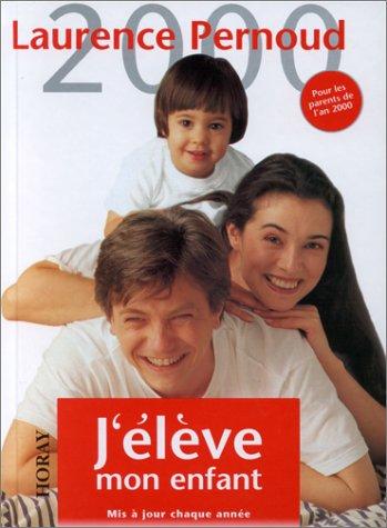 J'ÉLÈVE MON ENFANT 2000: PERNOUD,LAURENCE