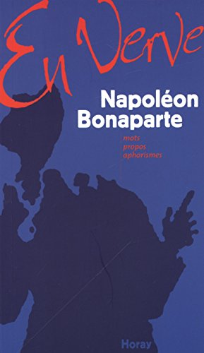 9782705803155: Napoléon Bonaparte en verve : Mots, propos, aphorisme