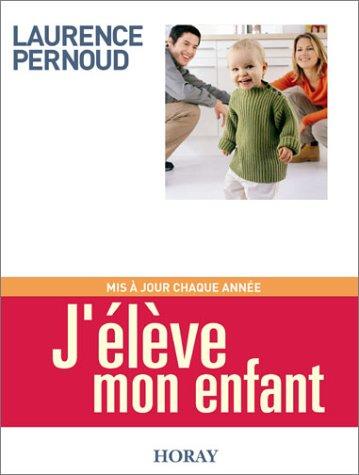 J'élève mon enfant, édition 2003 (2705803351) by Pernoud, Laurence