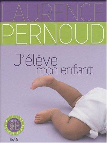 J'élève mon enfant (2705804749) by Laurence Pernoud