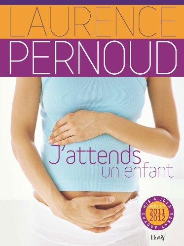J'attends un enfant - Laurence Pernoud