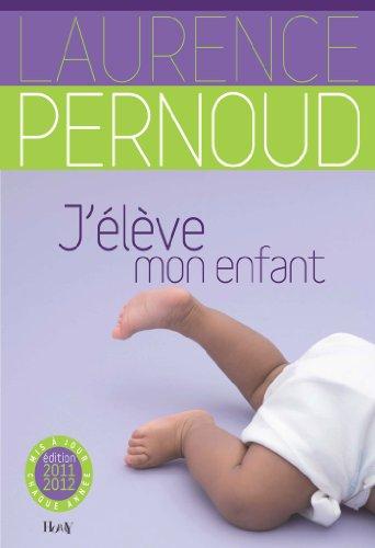 9782705804916: J'eleve Mon Enfant 2011 Fl (French Edition)