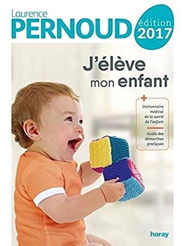 9782705805142: J'eleve mon enfant 2013 (French Edition)