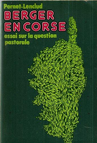9782706101014: Berger en Corse: Essai sur la question pastorale (French Edition)
