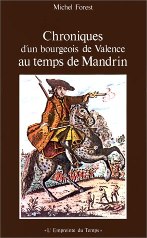 9782706101779: Chronique d'un bourgeois de Valence au temps de Mandrin