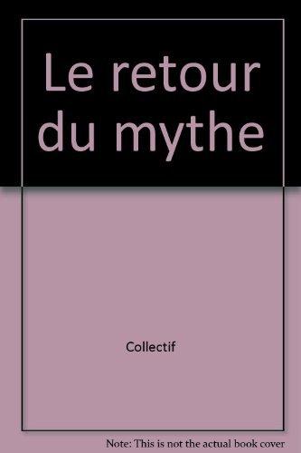 Le Retour du mythe (Bibliotheque de l'imaginaire): Sironneau, J.P. Bonardel,