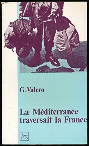 La Méditerranée traversait la France: Jorge Valero