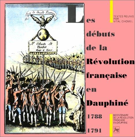 9782706102905: Les Débuts de la Révolution française en Dauphiné : 1788-1791