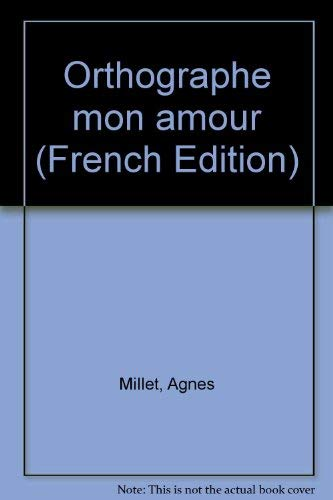 9782706103629: Orthographe mon amour (French Edition)