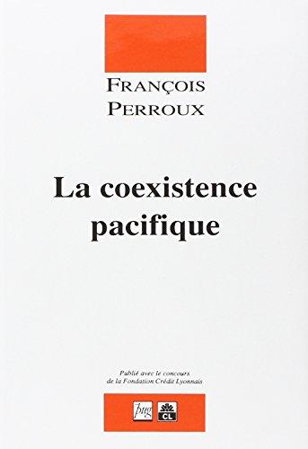 La Coexistence Pacifique Relie (French Edition): Perroux F. (Relie)