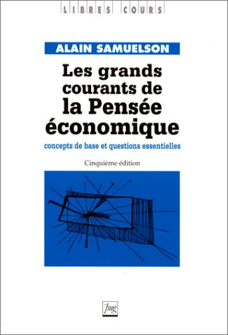 Les Grands courants de la pensee economique (French Edition): A. Samuelson