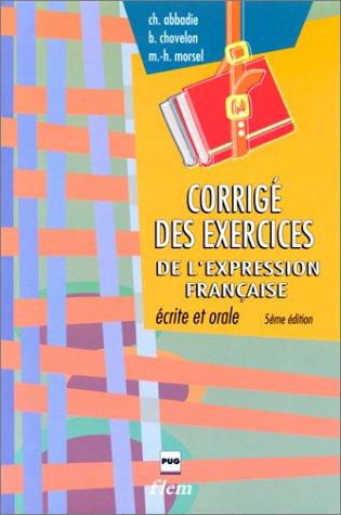 L'expression Francaise - Ecrite Et Orale: Key (French Edition): Ch. Abbadie