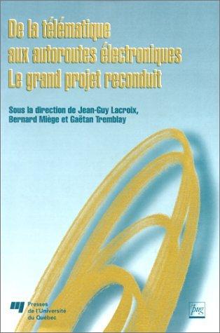 De la télématique aux autoroutes électroniques : Jean-Guy Lacroix; Bernard
