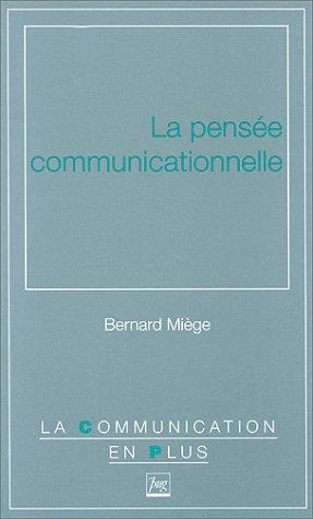 9782706106217: La pensée communicationnelle (La Communication en plus) (French Edition)