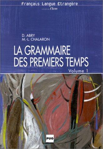 La Grammaire DES Premiers Temps (French Edition): Abry, D.