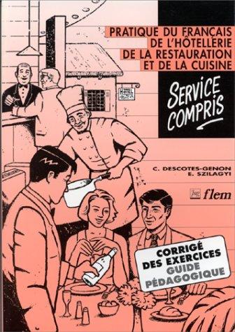 9782706106477: Service compris : Pratique du fran�ais de l'h�tellerie, de la restauration et de la cuisine, Guide p�dagogique, Corrig� des exercices
