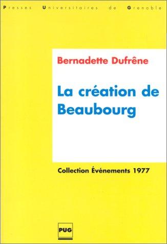 Création de Beaubourg: Dufresne