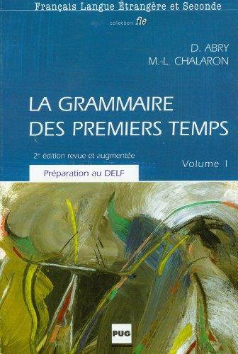 La Grammaire Des Premiers Temps (French Edition): Chalaron, Marie-Laure, Abry,