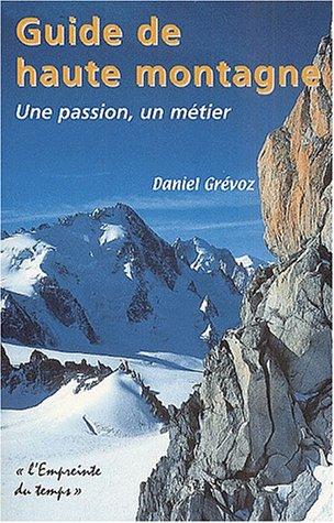 9782706110023: Guide de haute montagne. une passion, un metier