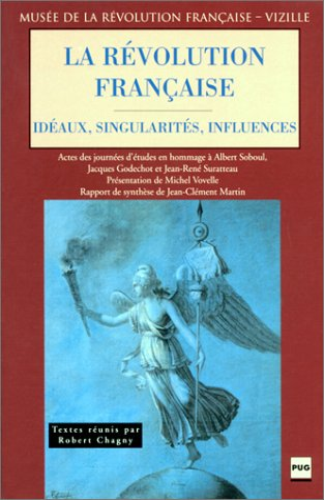 La Révolution française : Idéaux, singularités, influences: Collectif