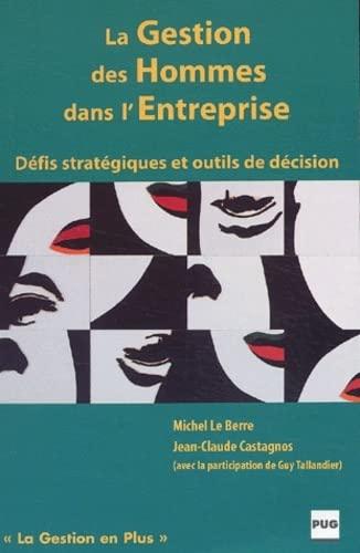 9782706110771: La gestion des hommes dans l'entreprise : D�fis strat�giques et outils de d�cision